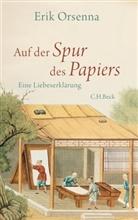 Erik Orsenna, Érik Orsenna - Auf der Spur des Papiers