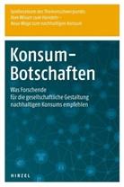 """Birgit Blättel-Mink, Syntheseteam des Themenschwerpunkts """"Vom Wissen zu, Syntheseteam des Themenschwerpunkts """"Vom Wissen zum Handeln - Neue Wege zum nachhaltigen Konsum"""", Syntheseteam des Themenschwerpunkts Vom Wissen zum, Syntheseteam des Themenschwerpunkts Vom Wissen zum Handeln - Neue We - Konsum-Botschaften"""