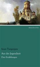 Iwan Turgenjew, Iwan S. Turgenjew - Aus der Jugendzeit