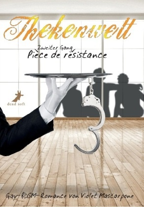 Violet Mascarpone - Thekenwelt - Zweiter Gang: Pièce de résistance - Gay-BDSM-Romance