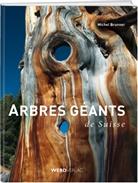 Michel Brunner, Werd & Weber Verlag AG - Arbres géants de Suisse