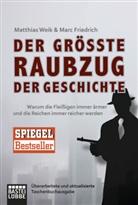 Friedric, Friedrich, Mar Friedrich, Marc Friedrich, Wei, Weik... - Der größte Raubzug der Geschichte