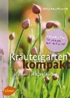 Burkhar Bohne, Burkhard Bohne, Ditt, Dittus-Bä, Renat Dittus-Bär, Renate Dittus-Bär... - Kräutergarten kompakt
