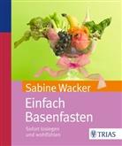 Sabine Wacker - Einfach Basenfasten
