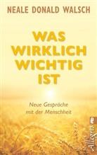 Walsch, Neale D Walsch, Neale D. Walsch, Neale Donald Walsch - Was wirklich wichtig ist