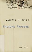 Valeria Luiselli, Nora Haller, Dagmar Ploetz - Falsche Papiere