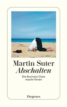 Martin Suter - Abschalten