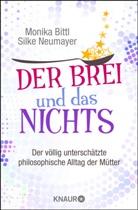 Monik Bittl, Monika Bittl, Silke Neumayer - Der Brei und das Nichts