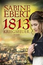 Sabine Ebert - 1813 - Kriegsfeuer