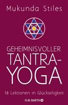 Mukunda Stiles - Geheimnisvoller Tantra-Yoga
