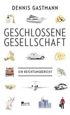 Dennis Gastmann - Geschlossene Gesellschaft