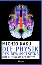 Michio Kaku - Die Physik des Bewusstseins