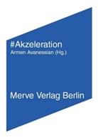 Armen Avanessian, B, Nick Land, Nick Srnicek, Alex William, Armen Avanessian - Akzeleration