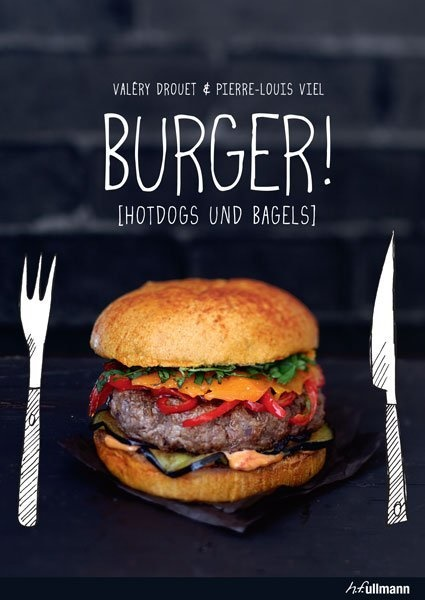 Droue, Valérie Drouet,  VIEL, Pierre-Louis Viel, Pierre-Louis Viel, Pierre-Louis Viel - Burger! - Hotdogs und Bagels