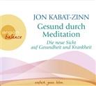 Jon Kabat-Zinn, Carsten Fabian, Dorothea Gädeke - Gesund durch Meditation, Die neue Sicht auf Gesundheit und Krankheit, 3 Audio-CDs (Hörbuch)