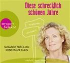 Susanne Fröhlich, Constanze Kleis, Susanne Fröhlich, Constanze Kleis - Diese schrecklich schönen Jahre, 3 Audio-CD (Hörbuch)