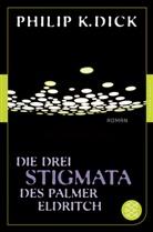 Philip K Dick, Philip K. Dick - Die drei Stigmata des Palmer Eldritch