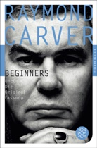 Raymond Carver - Beginners