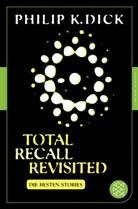 Philip K Dick, Philip K. Dick - Total Recall Revisited