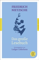 Friedrich Nietzsche, Ludge Lütkehaus, Ludger Lütkehaus, Ludge Lütkehaus (Prof. Dr.) - Das große Lesebuch