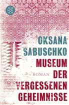 Oksana Sabuschko - Museum der vergessenen Geheimnisse