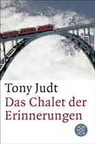 Tony Judt - Das Chalet der Erinnerungen