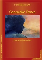 Stephen Gilligan, Stephen G. Gilligan - Generative Trance