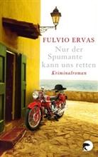 Fulvio Ervas - Nur der Spumante kann uns retten