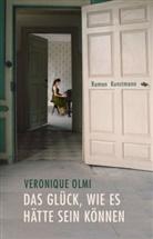 Véronique Olmi, Claudia Steinitz - Das Glück, wie es hätte sein können