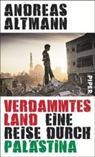Andreas Altmann - Verdammtes Land
