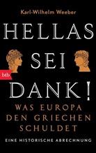 Karl Wilhelm Weeber - Hellas sei Dank!