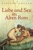 Alberto Angela, Luca Tarlazzi - Liebe und Sex im Alten Rom