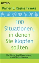 Rainer Franke, Rainer u Franke, Rainer und Regina Franke, Regina Franke - 100 Situationen, in denen Sie klopfen sollten