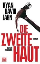 Ryan D Jahn, Ryan D. Jahn, Ryan David Jahn - Die zweite Haut