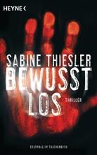 Sabine Thiesler - Bewusstlos