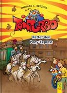 Thomas Brezina, Thomas C. Brezina, Gini Neumüller - Tom Turbo - Rettet den Ponyexpress
