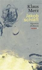 Klaus Merz - Jakob schläft