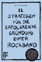 Ian F Svenonius, Ian F. Svenonius - 22 Strategien für die erfolgreiche Gründung einer Rockband