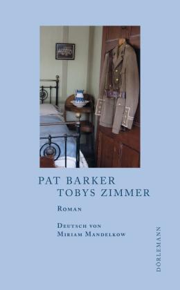 Pat Barker, Miriam Mandelkow - Tobys Zimmer - Roman