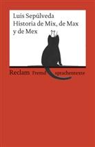 Luis Sepúlveda, Simona Mulazzani, Michael Schwermann, Michaela Schwermann - Historia de Mix, de Max y de Mex