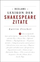 Katrin Fischer - Reclams Lexikon der Shakespeare-Zitate