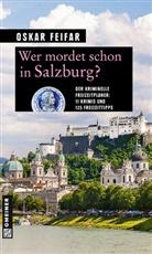 Oskar Feifar - Wer mordet schon in Salzburg?