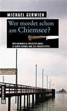 Michael Gerwien - Wer mordet schon am Chiemsee?