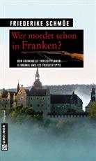 Friedericke Schmöe, Friederike Schmöe - Wer mordet schon in Franken?