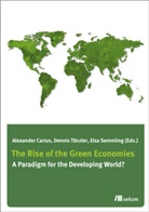 Alexander Carius, Dennis Taenzler, Alexande Carius, Alexander Carius, Elsa Semmling, Taenzler... - The Rise of Green Economies