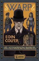 Eoin Colfer, Loewe Jugendbücher - WARP (Band 1) - Der Quantenzauberer