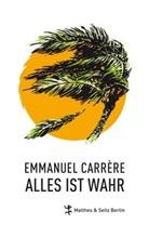 Emmanuel Carrere, Emmanuel Carrère, Claudia Hamm - Alles ist wahr