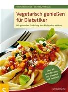 Drössler, Walter Drössler, Walter A. Drössler, Schaufle, Miriam Schaufler - Vegetarisch genießen für Diabetiker