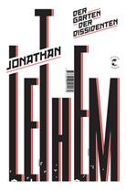 Jonathan Lethem - Der Garten der Dissidenten