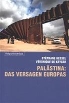 Veronique De Keyser, Véronique De Keyser, Stéphan Hessel, Stephane Hessel, Stéphane Hessel, Veronique De Keyser... - Palästina: das Versagen Europas